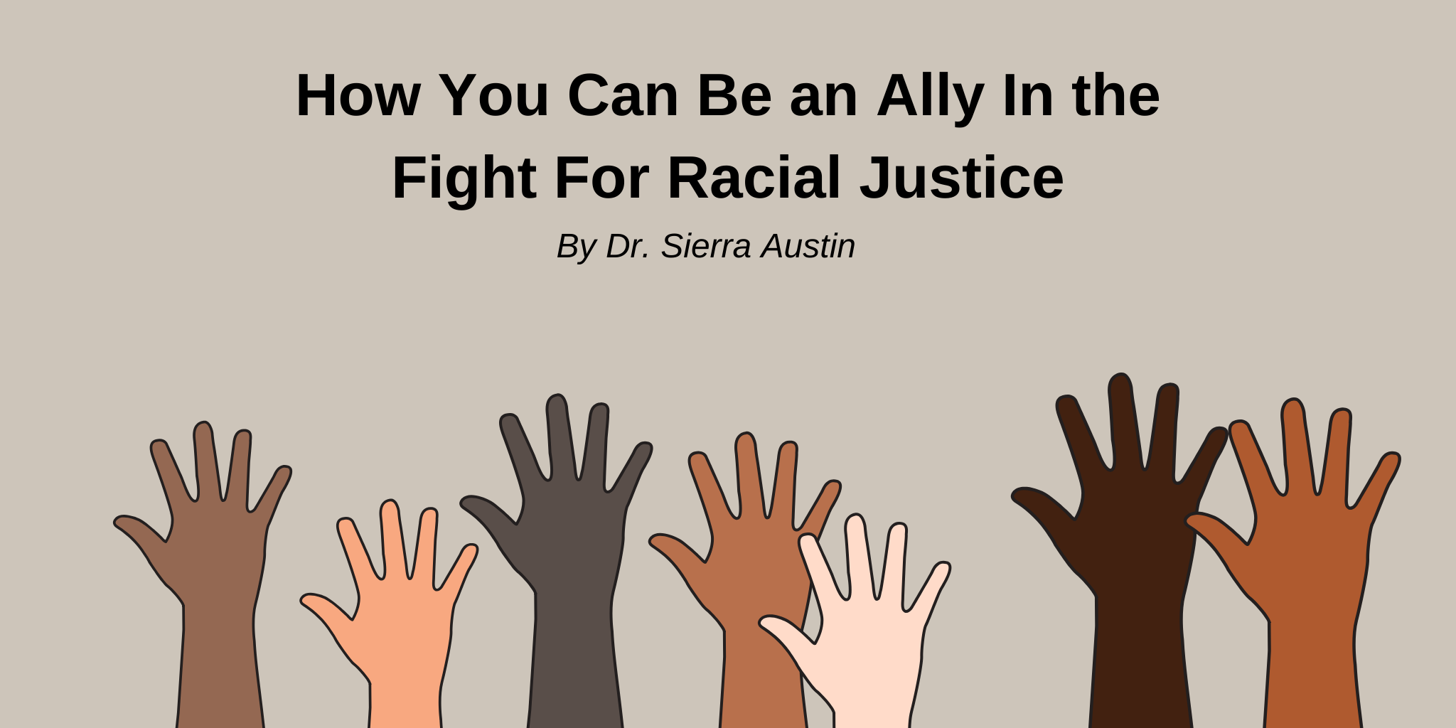 "brown, black, white hands with tan background, ""how you can be an ally for the fight of racial justice"""